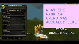 What the Rank 14 PvP Grind was ACTUALLY LIKE - From a Rank 14 Grand Marshal : Classic WoW PvP