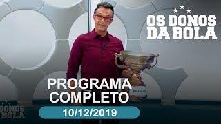 [AO VIVO] OS DONOS DA BOLA - 10/12/2019
