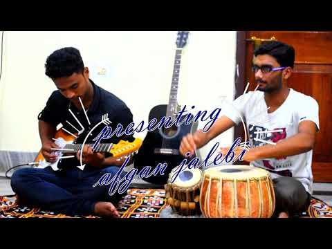 Presenting instrumental of afghan jalebi(ya baba) guitar and tabla collaboration(phantom)