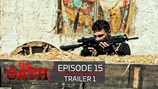 The Oath | Episode 15 - Trailer 1