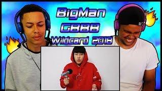 BIGMAN | GBBB 2018 Wildcard | I don't Love You || REACTION ||