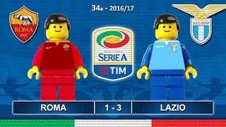 Roma Lazio 1-3 • DERBY Capitale • Serie A Serie A 2017 (30/04/2017) goal highlights Lego Calcio