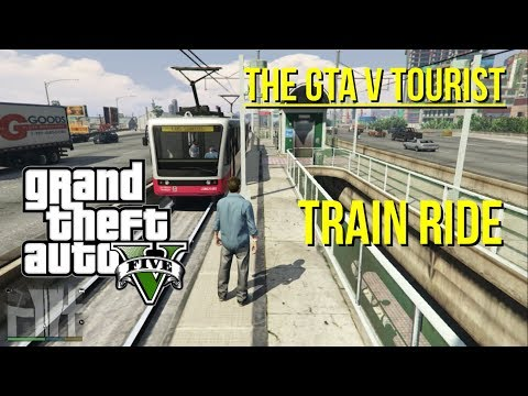 The GTA V Tourist: Train Ride and Stations Tour