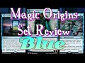 Magic Origins Complete Set Review: Blue