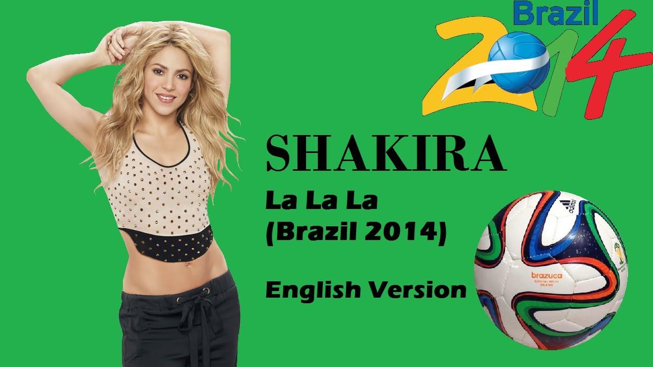 Shakira la la la brazil 2014 download mp3 for free youtube.