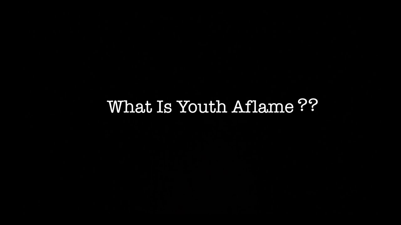 What Is Youth Aflame?