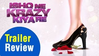 Ishq Ne Krazy Kiya Re Official Trailer | Mugdha Godse | Nishant | Review