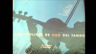 LOS VIOLINES DE ORO DEL TANGO  - TAQUITO MILITAR  - MILONGA