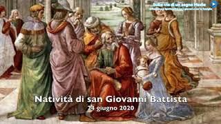 Il Santo di mercoledi 24 Giugno 2020    Natività di san Giovanni Battista