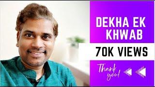 Dekha Ek Khwab To Yeh Silsile | Saurabh Srivastava