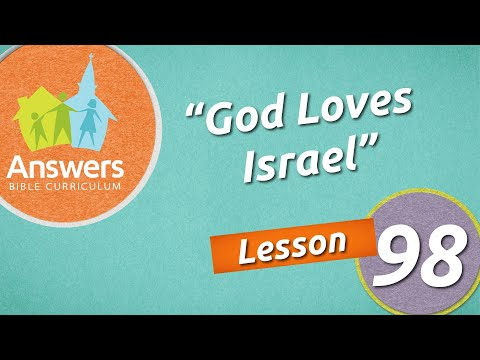 God Loves Israel | Answers Bible Curriculum: Lesson 98