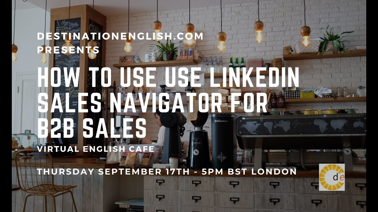Destination English: LinkedIn Sales Navigator (Virtual English Cafe)