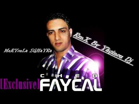 CHeB FaYçaL MeRYouLa SGHaYRa NTi OmrI  2014 RmX by YàçINOU DJ