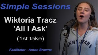 Simple Sessions - Wiktoria Tracz 'All I Ask'. Adele Adkins, Philip Lawrence, Brody Brown, Bruno Mars