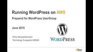 Running WordPress on Amazon Web Services - WordPress Meetup Singapore