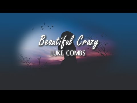 Luke Combs - Beautiful Crazy (Lyrics)