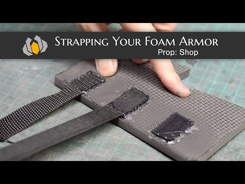 Prop: Shop - Strapping Your Foam Armor
