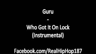 Guru - Who Got It On Lock (Instrumental)