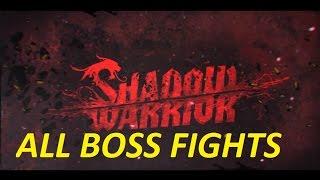 Shadow Warrior (2013)  All Bosses