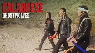 "CALABRESE - ""Ghostwolves"" [OFFICIAL VIDEO] *Extended Director"
