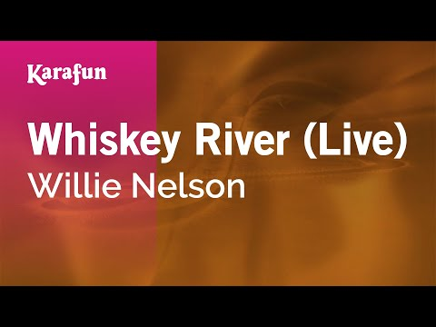 Karaoke Whiskey River (Live) - Willie Nelson *