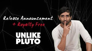 Unlike Pluto - BIG Announcement! [Release Schedule Royalty Free]