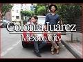 Colonia Juarez Guide W/ ALANXELMUNDO | MEXICO CITY