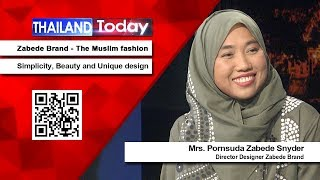 Thailand Today 238 : Zabede brand – Fashion of simplicity and beauty for Muslim women