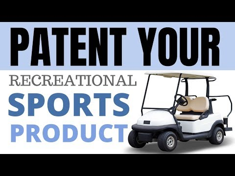 How to File a Patent for Recreational Sports Products | Call 1-877-Patent-Professor