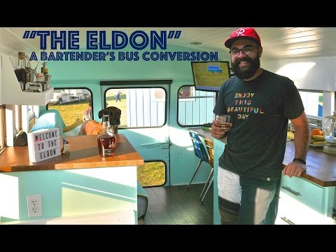 """The Eldon""- A Bartender's Conversion Bus/Tiny House On Wheels"