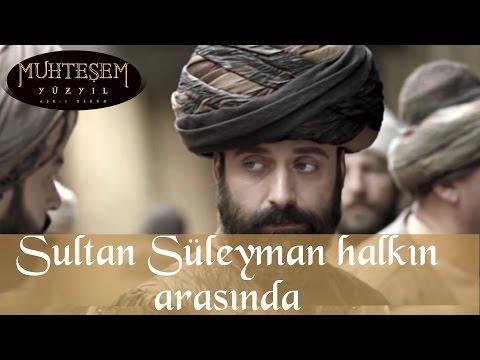 Sultan Süleyman Halkın Arasında - Muhteşem Yüzyıl 33.Bölüm