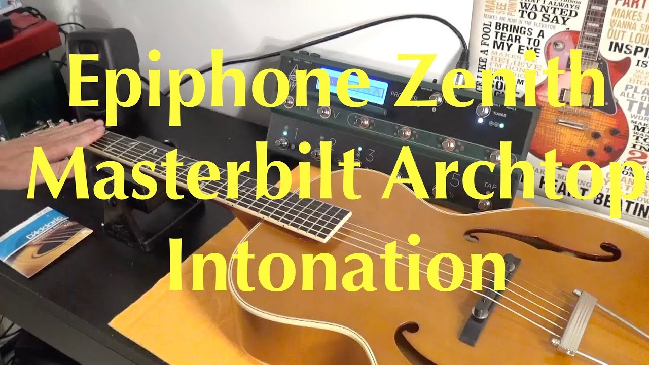 Epiphone Zenith Masterbilt Century Collection How to Intonate a Guitar with  Floating Bridge