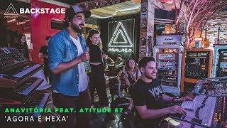 backstage vip anavitória feat atitude 67 agora é hexa