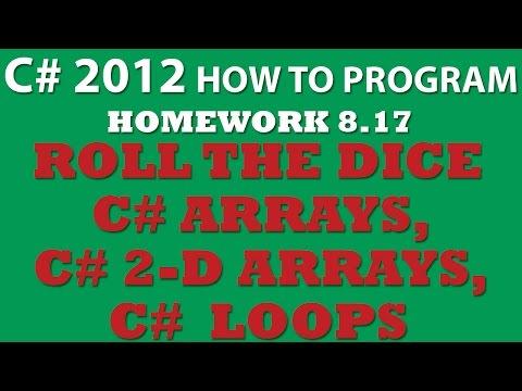 C# 8.17: Dice Rolling (C# arrays, C# 2-dimensional arrays, C# loops)