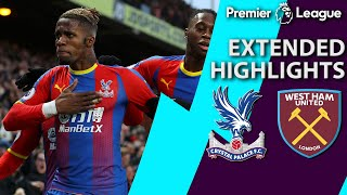 Crystal Palace v. West Ham | PREMIER LEAGUE EXTENDED HIGHLIGHTS | 2/9/19 | NBC Sports