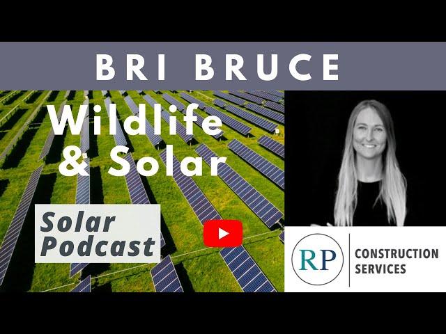 Bri Bruce - Wildlife Friendly Solar | RPCS | Solar Podcast E117