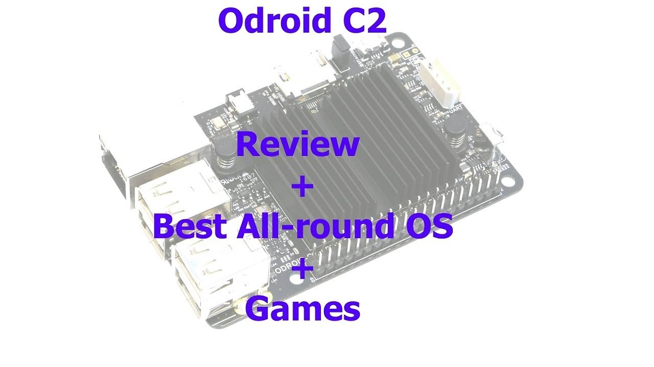 Odroid C2 - Review + Best All-Round OS + Gaming