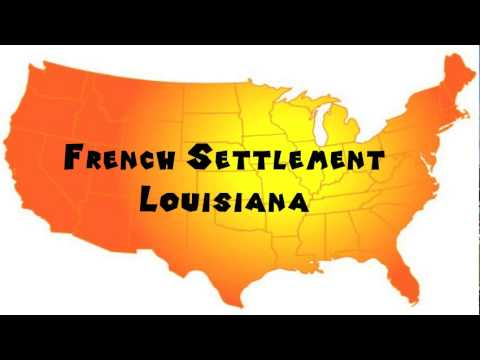 How to Say or Pronounce USA Cities — French Settlement, Louisiana