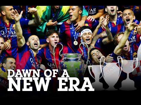 FC Barcelona - Dawn of a New Era • 2014 15 - YouTube 475054a68dd