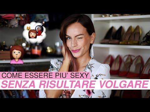 SEXY, MA NON VOLGARE?! 10 consigli pratici!