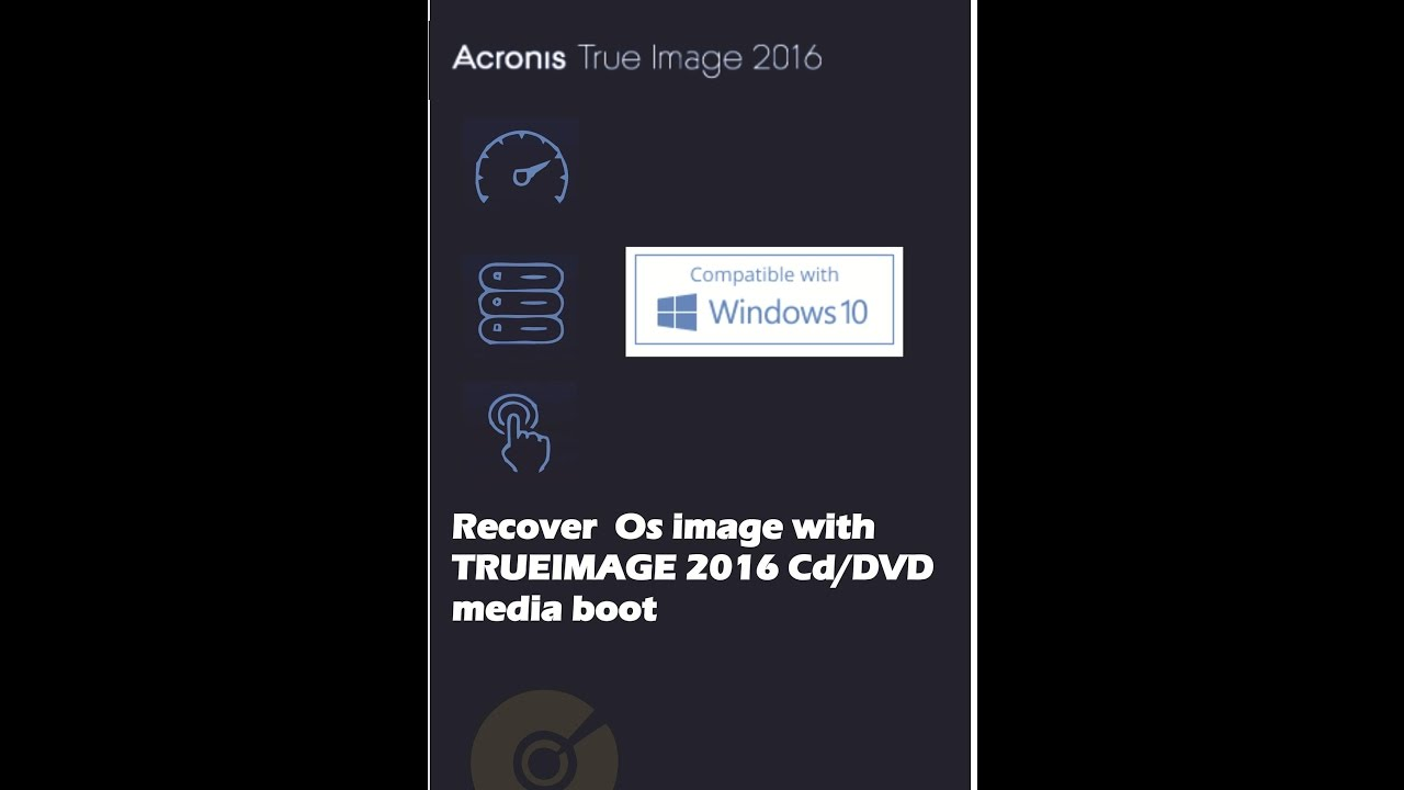 Acronis True Image 2016 How To Recover Os Image From Cd Dvd Media