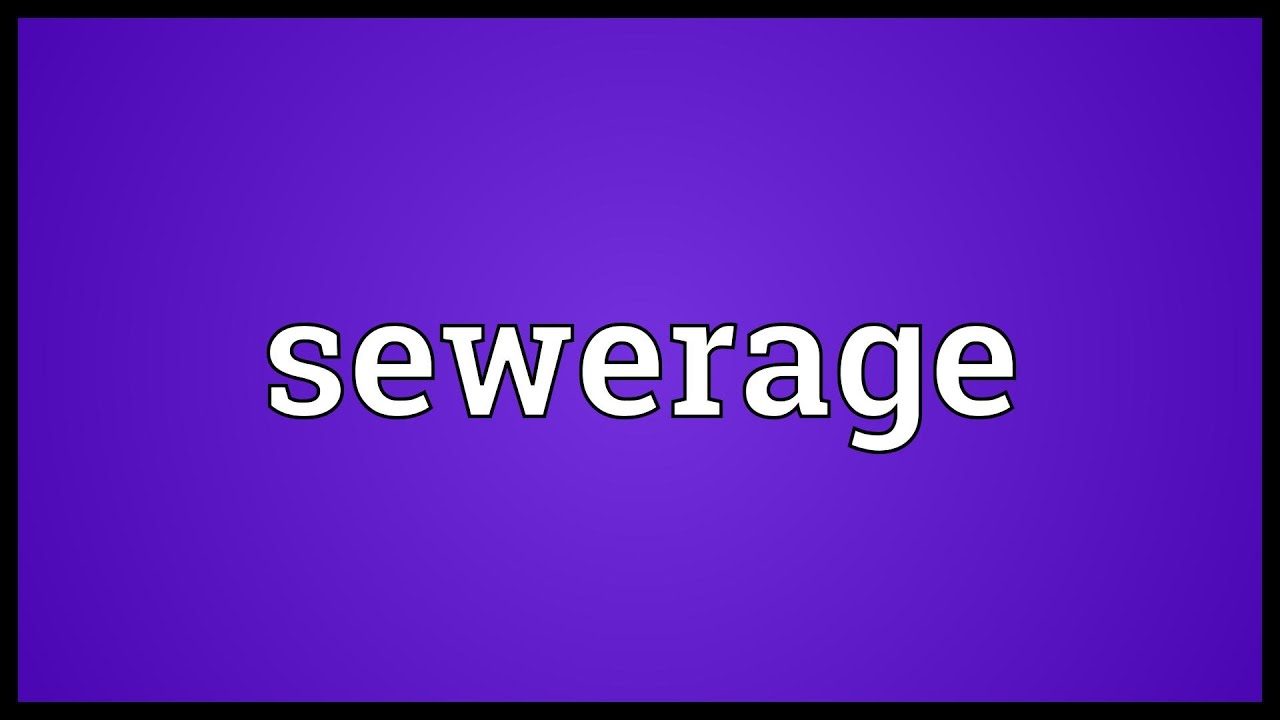 sewerage meaning youtube