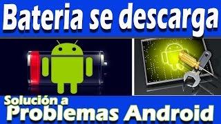 Batería se descarga rápido Solución problemas Android