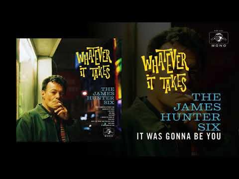 """The James Hunter Six """"It Was Gonna Be You"""" (Official Audio)"""