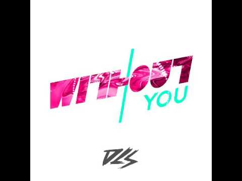 DLS - Without You (Original Mix) OUT NOW