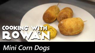 Mini Corn Dogs - Cooking with Rowan