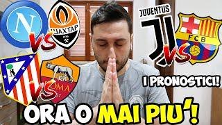 ORA O MAI PIÙ!! Juventus-Barcellona   Atletico Madrid-Roma   Napoli-Shakhtar Donetsk