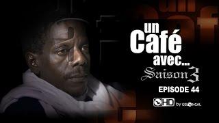 Un Café Avec...Saison3 - Episode N°44