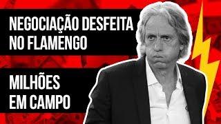 NEGOCIAÇÃO DESFEITA NO FLAMENGO l MILHÕES EM CAMPO