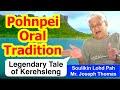 Legendary Tale of Kerehsleng, Pohnpei